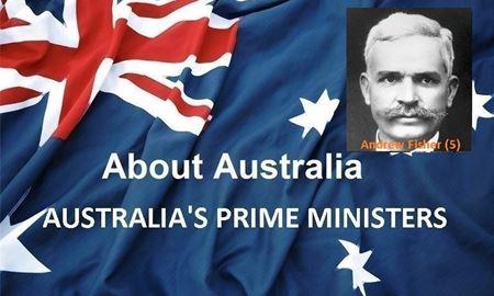 نخست وزیران استرالیا ، از ابتدا تا کنون - پنجمین نخست وزیر استرالیا - اندرو فیشر ( Andrew Fisher )