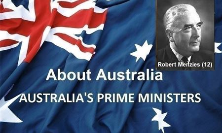 نخست وزیران استرالیا ، از ابتدا تا کنون -دوازدهمین نخست وزیر استرالیا - رابرت منزیس Robert Menzies