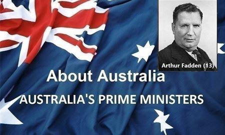 نخست وزیران استرالیا ، از ابتدا تا کنون -سیزدهمین نخست وزیر استرالیا - آرتور فادن Arthur Fadden