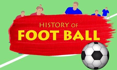 تاریخچه فوتبال و دانستنی های جالب در مورد این رشته ورزشی